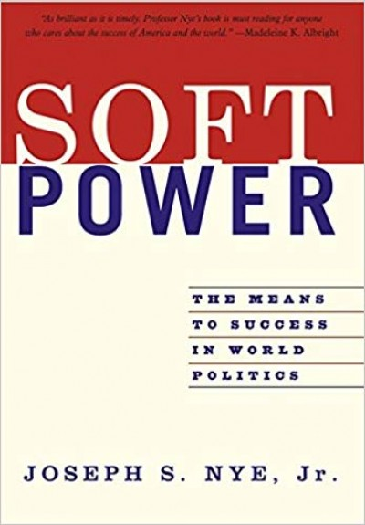 [GIỚI THIỆU SÁCH] SOFT POWER THE MEANS TO SUCCESS IN WORLD POLITICS